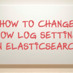 Change Slow Log Elasticsearch Settings