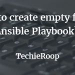 How to create empty file in ansible playbook